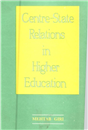 Centre-State Relations in Higher Education