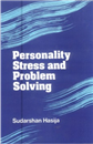 Personality, Stress and Problem Solving