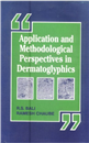 Application and Methodological Perspectives in Dermatoglyphics