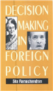 Decision Making in Foreign Policy