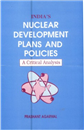 India's Nuclear Development Plans and Polocies