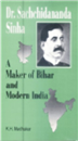Dr. Sachchidananda Sinha : A Maker of Bihar and Modern India