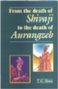 From the Death of Shivaji to the Death of Aurangjeb
