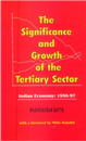 The Significance and Growth of Tertiary Sector (Indian Economy : 1950-51 to 1996-99)