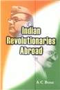 Indian Revolutionaries Abroad (1905–1927)
