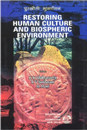 Restoring Human Culture and Biospheric Environment