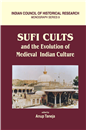 Sufi Cults and Evolution of Medieval Indian Culture