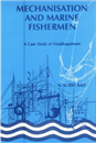 Mechanisation and Marine Fishermen : A Case Study of Visakhapatnam