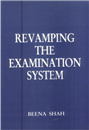 Revamping the Examination System