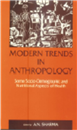 Modern Trends in Anthropology